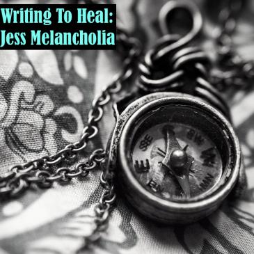 Writing To Heal Jess Melancholia